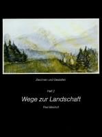 Z102 - Wege zur Landschaft