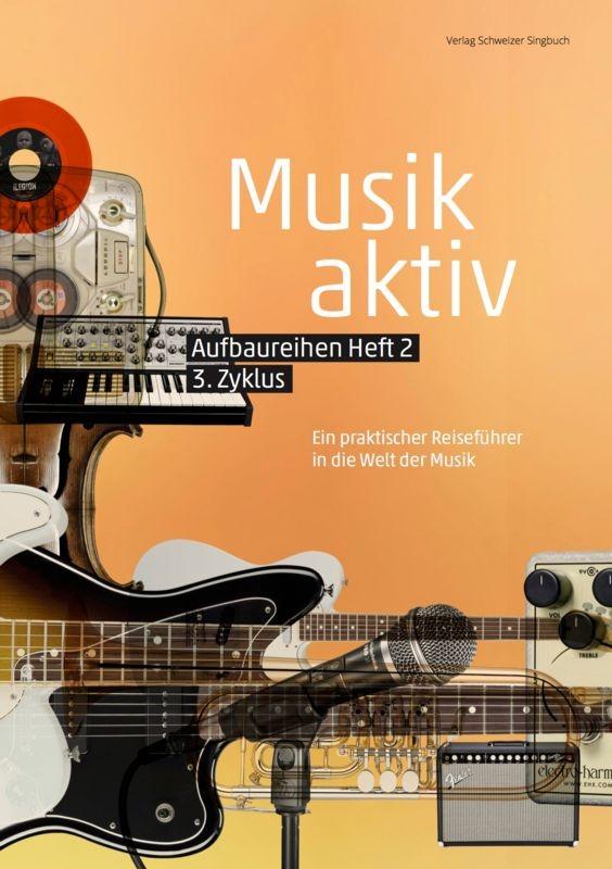 «Musik aktiv» Aufbaureihen, Heft 2 - Schülerheft (Paket à 5 Ex.)