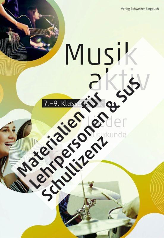 «Musik aktiv» Materialien für LP und SuS zum Liederbuch - Schulhauslizenz