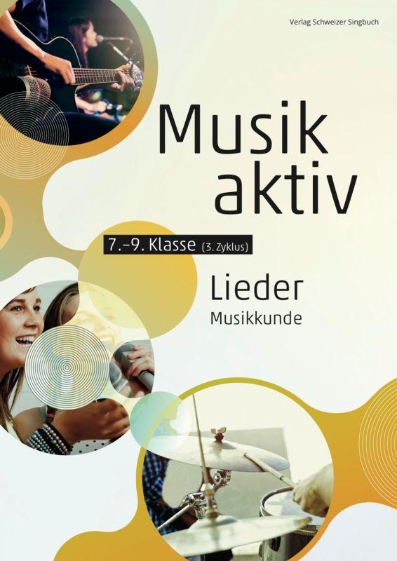 «Musik aktiv» Lieder, Musikkunde - Schülerbuch